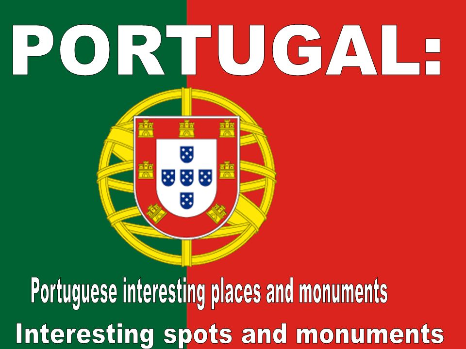 Portuguese interesting places and monuments