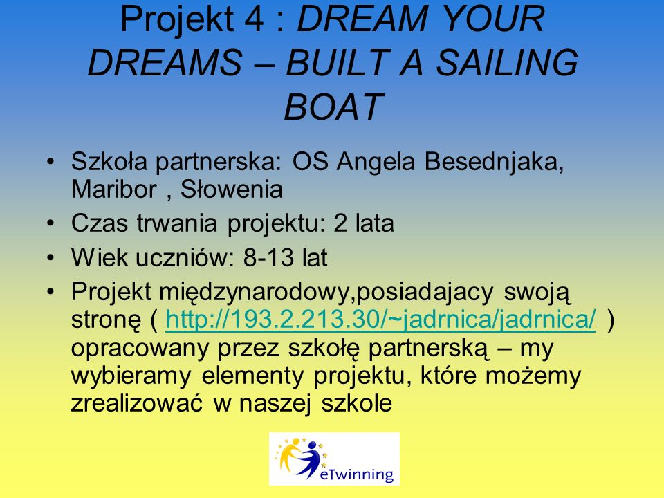 Projekt 4 : DREAM YOUR DREAMS – BUILT A SAILING BOAT