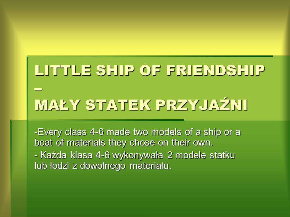 LITTLE SHIP OF FRIENDSHIP – MAŁY STATEK PRZYJAŹNI