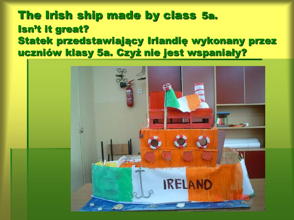 The Irish ship made by class 5a. Isn't it great