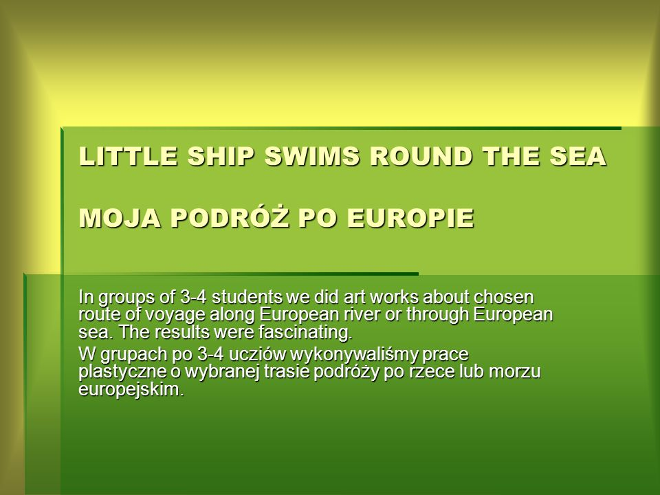 LITTLE SHIP SWIMS ROUND THE SEA MOJA PODRÓŻ PO EUROPIE