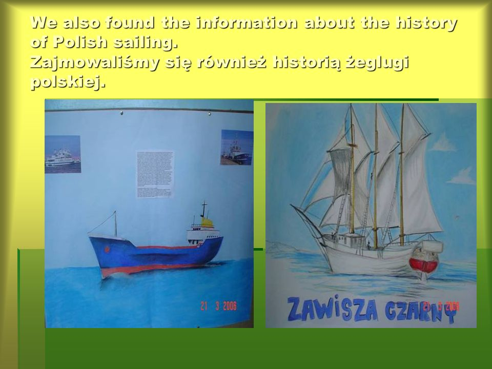 We also found the information about the history of Polish sailing