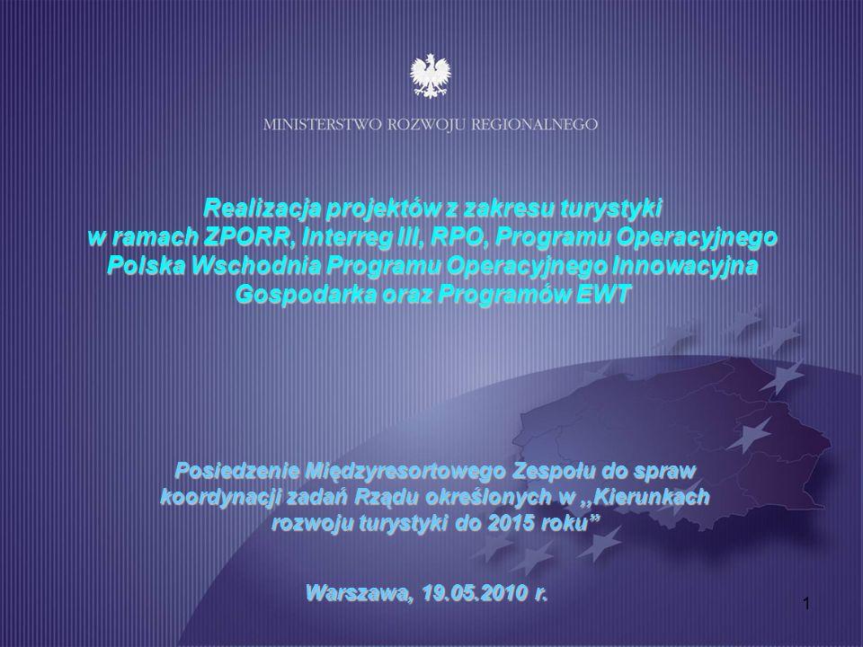 Realizacja projektów z zakresu turystyki w ramach ZPORR, Interreg III, RPO, Programu Operacyjnego Polska Wschodnia Programu Operacyjnego Innowacyjna Gospodarka oraz Programów EWT
