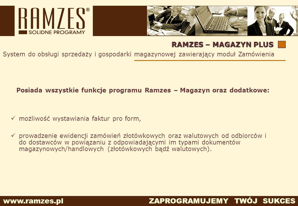 Posiada wszystkie funkcje programu Ramzes – Magazyn oraz dodatkowe: