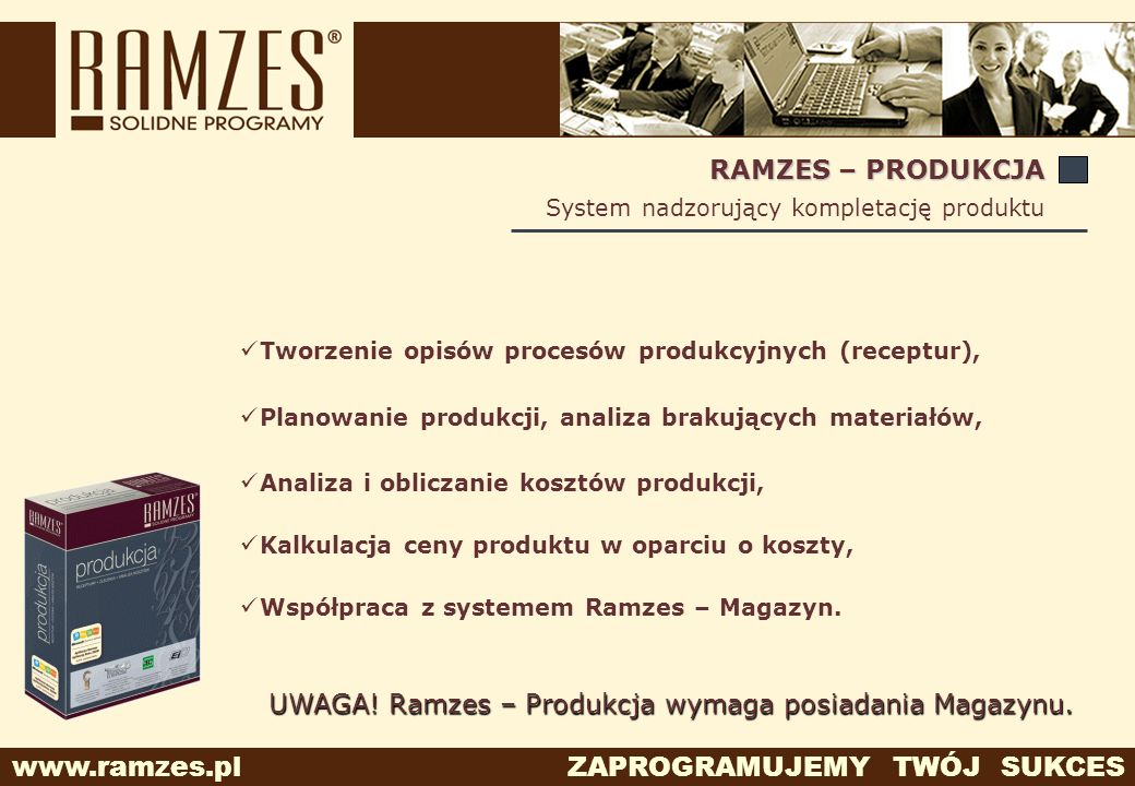UWAGA! Ramzes – Produkcja wymaga posiadania Magazynu.