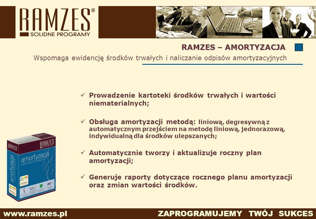RAMZES – AMORTYZACJA Wspomaga ewidencję środków trwałych i naliczanie odpisów amortyzacyjnych.