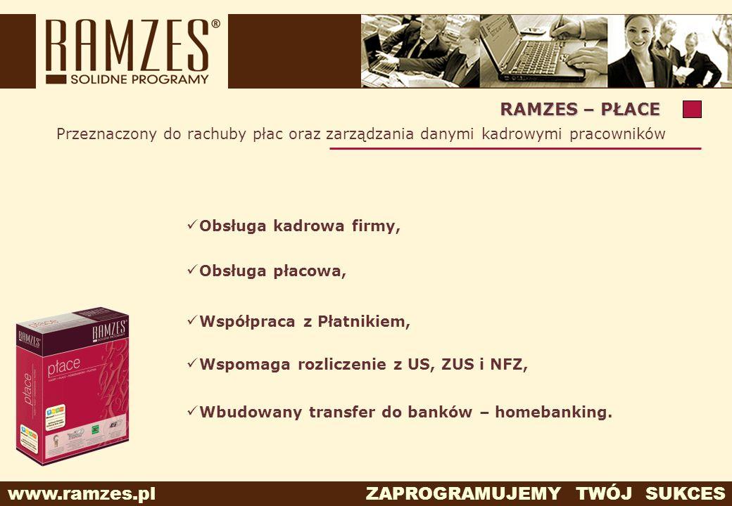 RAMZES – PŁACE Przeznaczony do rachuby płac oraz zarządzania danymi kadrowymi pracowników. Obsługa kadrowa firmy,