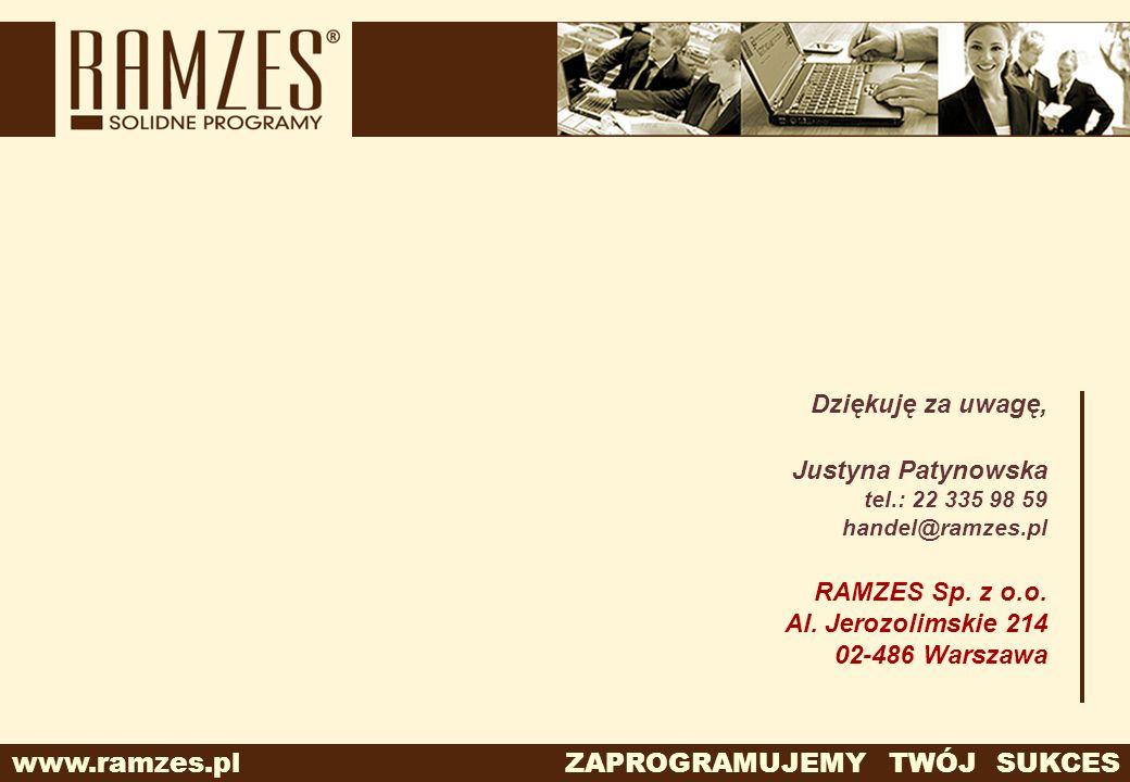 Dziękuję za uwagę, Justyna Patynowska RAMZES Sp. z o.o.