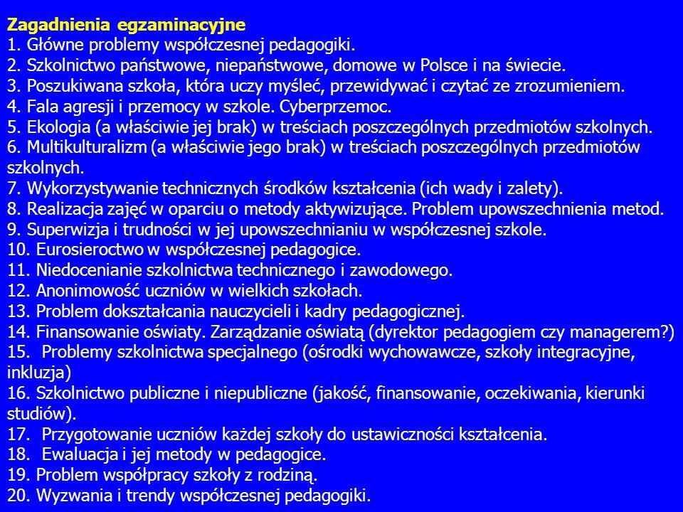 Zagadnienia egzaminacyjne 1. Główne problemy współczesnej pedagogiki.