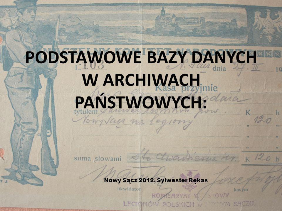 PODSTAWOWE BAZY DANYCH W ARCHIWACH PAŃSTWOWYCH: