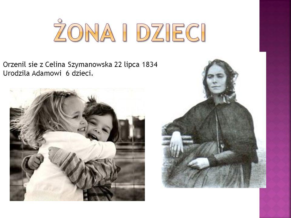 żONA I DZIECI Orzenil sie z Celina Szymanowska 22 lipca 1834