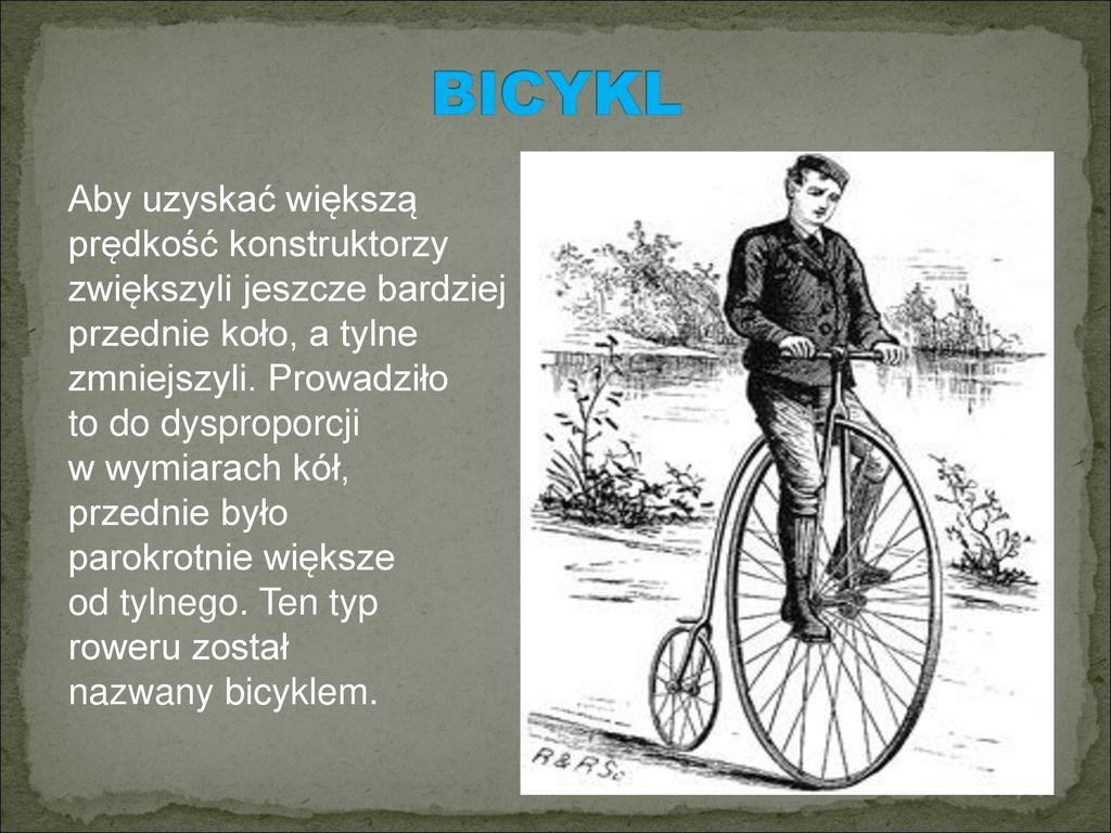 BICYKL Aby uzyskać większą prędkość konstruktorzy
