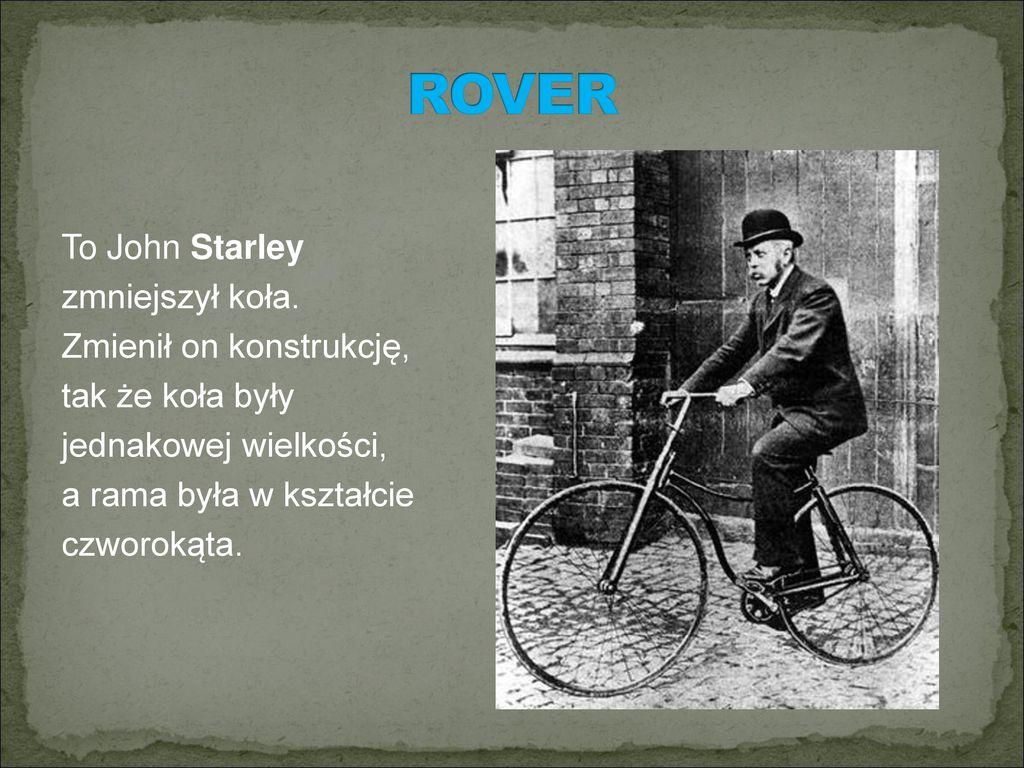 ROVER To John Starley zmniejszył koła.