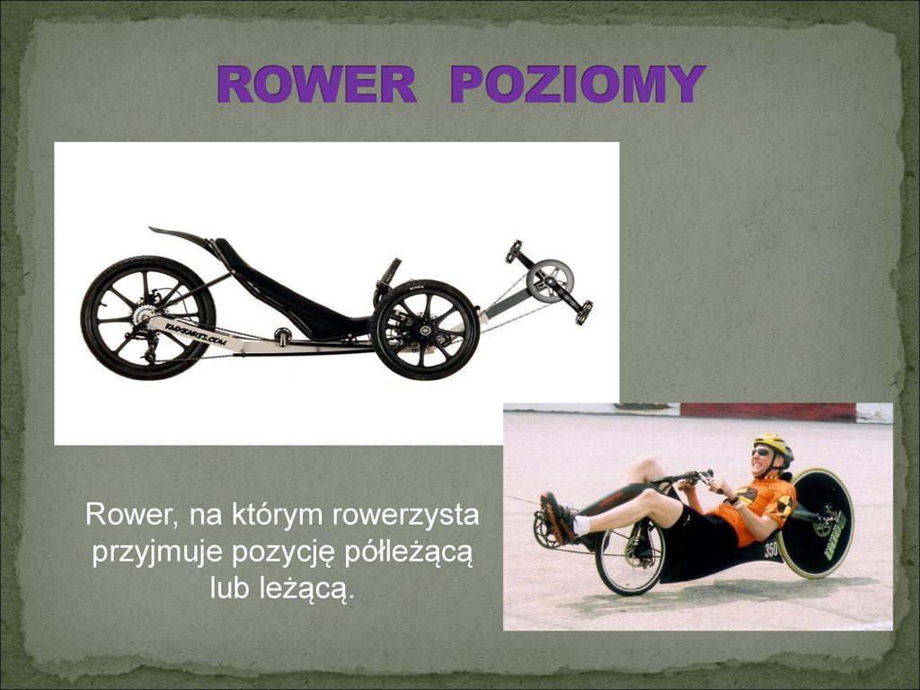 Rower, na którym rowerzysta przyjmuje pozycję półleżącą