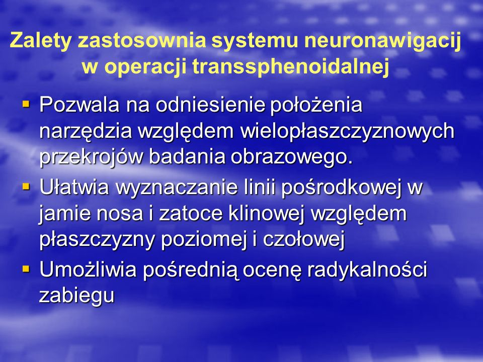 Zalety zastosownia systemu neuronawigacij w operacji transsphenoidalnej