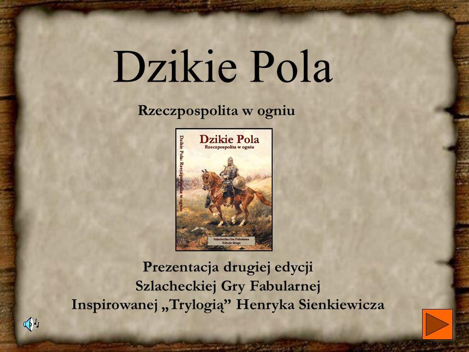 Dzikie Pola Rzeczpospolita w ogniu Prezentacja drugiej edycji
