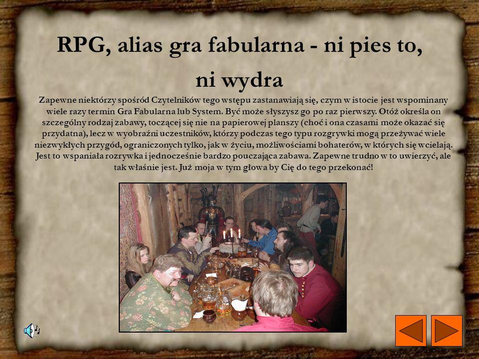 RPG, alias gra fabularna - ni pies to, ni wydra