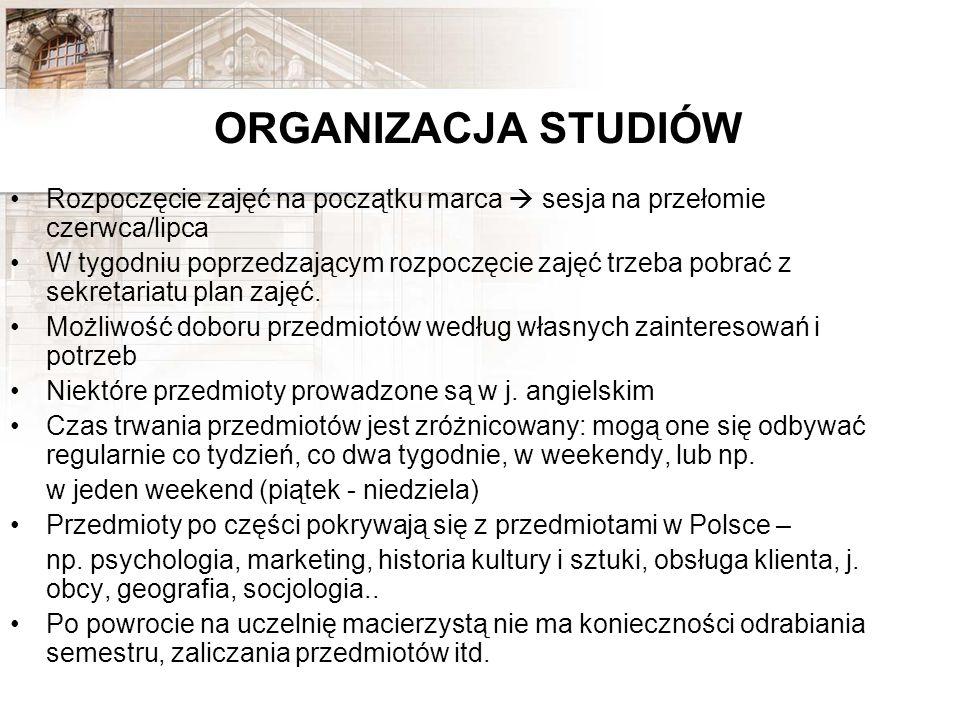 ORGANIZACJA STUDIÓWRozpoczęcie zajęć na początku marca  sesja na przełomie czerwca/lipca.