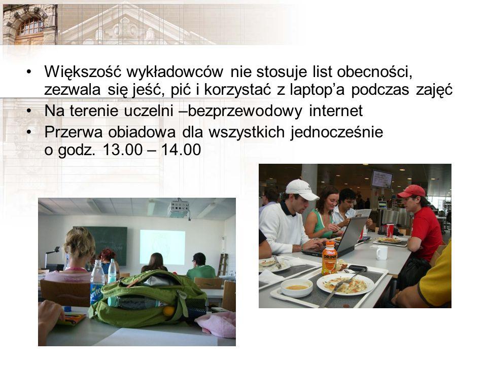 Większość wykładowców nie stosuje list obecności, zezwala się jeść, pić i korzystać z laptop'a podczas zajęć
