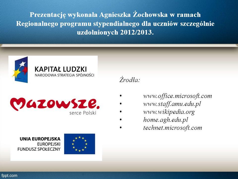 Prezentację wykonała Agnieszka Żochowska w ramach Regionalnego programu stypendialnego dla uczniów szczególnie uzdolnionych 2012/2013.