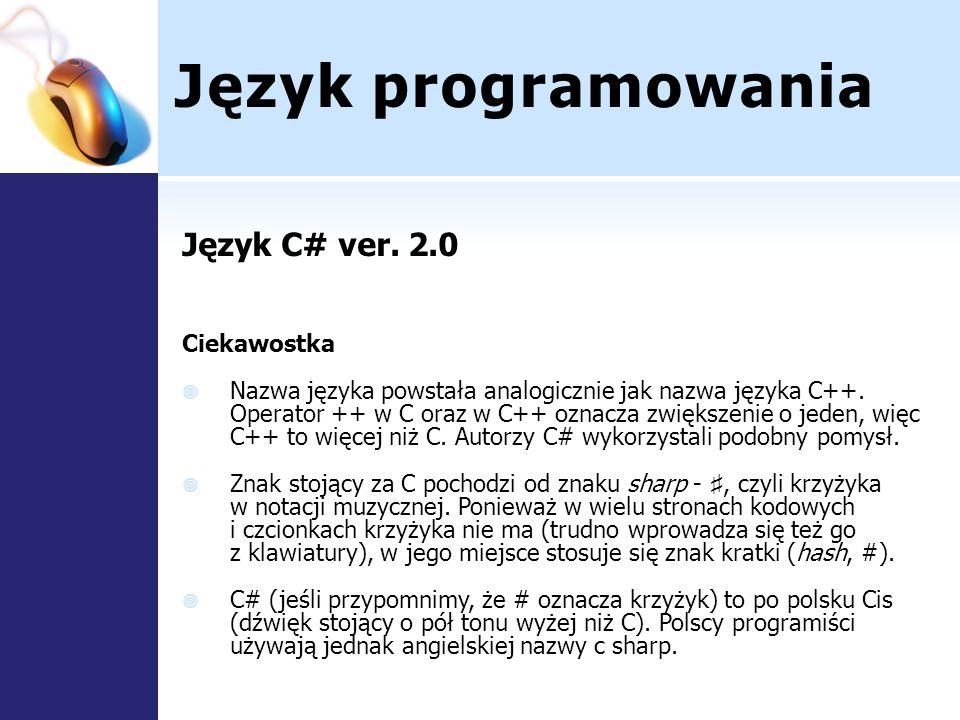 Język programowania Język C# ver. 2.0 Ciekawostka