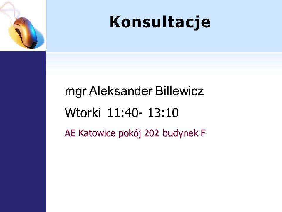 Konsultacje mgr Aleksander Billewicz Wtorki 11:40- 13:10