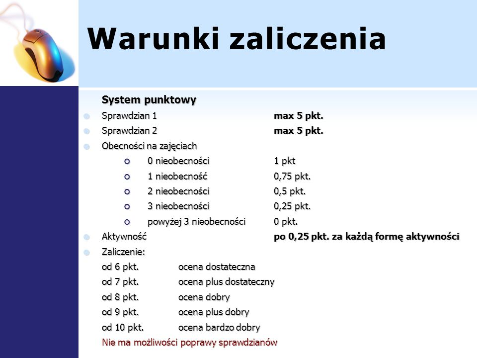 Warunki zaliczenia System punktowy Sprawdzian 1 max 5 pkt.