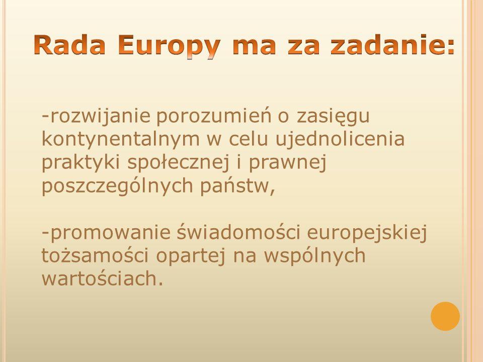 Rada Europy ma za zadanie: