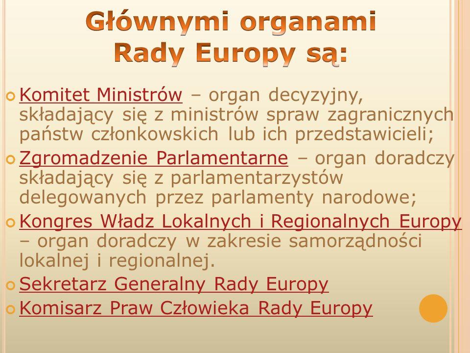 Głównymi organami Rady Europy są: