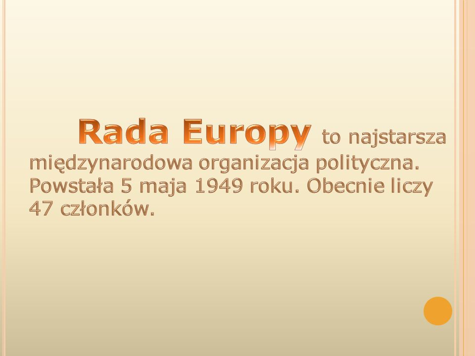 Rada Europy to najstarsza międzynarodowa organizacja polityczna