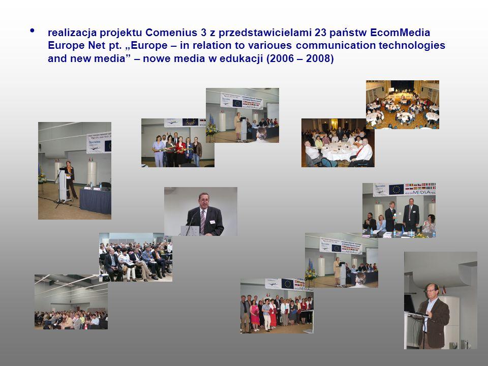 realizacja projektu Comenius 3 z przedstawicielami 23 państw EcomMedia Europe Net pt.