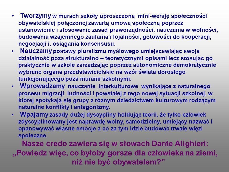 Nasze credo zawiera się w słowach Dante Alighieri: