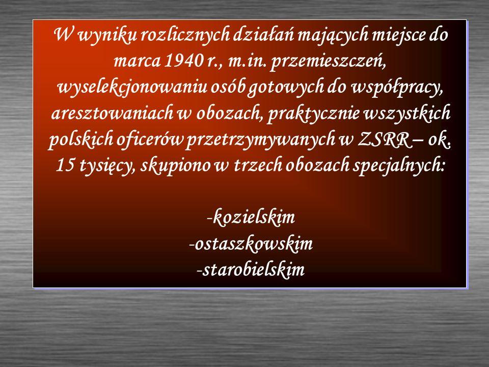 W wyniku rozlicznych działań mających miejsce do marca 1940 r. , m. in