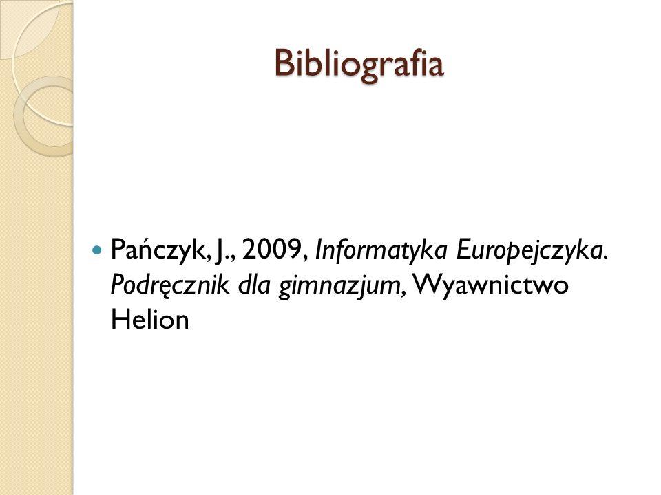 BibliografiaPańczyk, J., 2009, Informatyka Europejczyka.