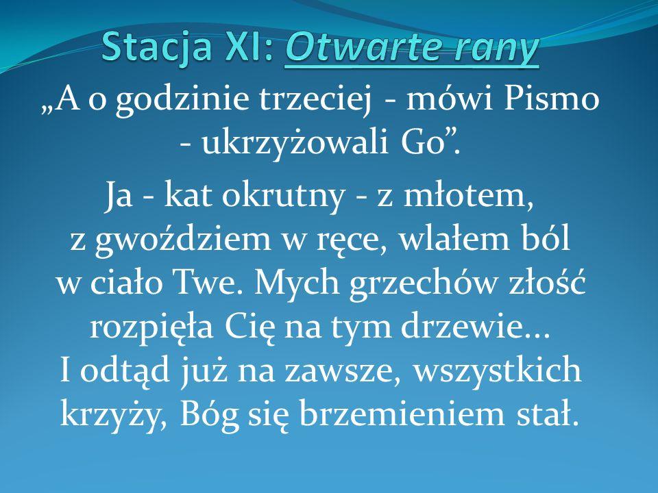 Stacja XI: Otwarte rany