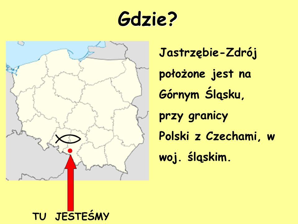 . Gdzie Jastrzębie-Zdrój położone jest na Górnym Śląsku, przy granicy