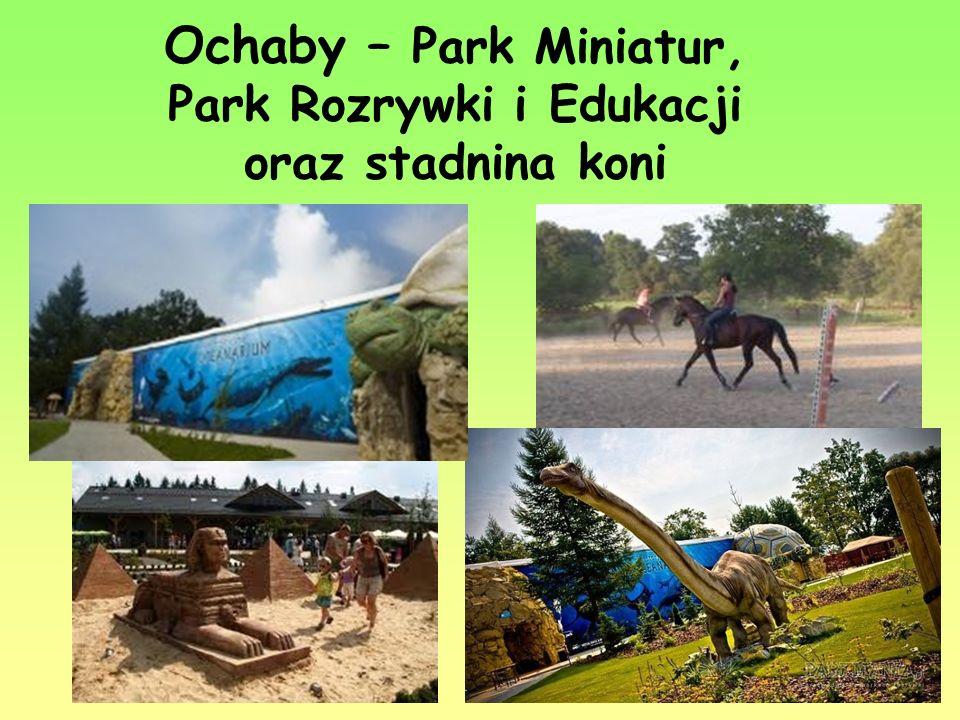 Ochaby – Park Miniatur, Park Rozrywki i Edukacji oraz stadnina koni