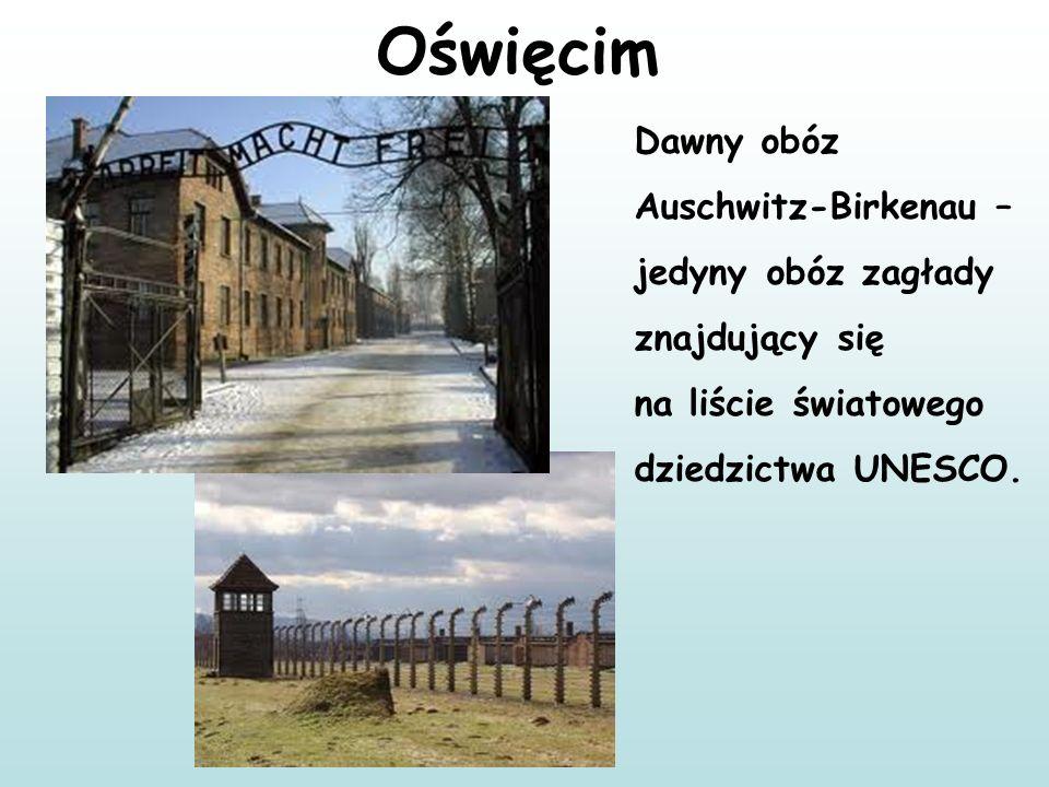 Oświęcim Dawny obóz Auschwitz-Birkenau – jedyny obóz zagłady