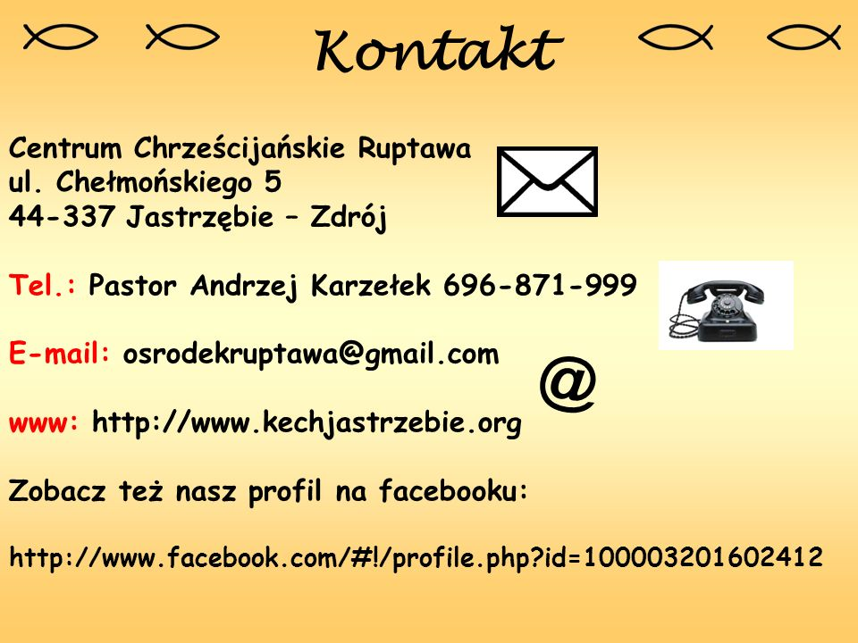 @ Kontakt Centrum Chrześcijańskie Ruptawa ul. Chełmońskiego 5