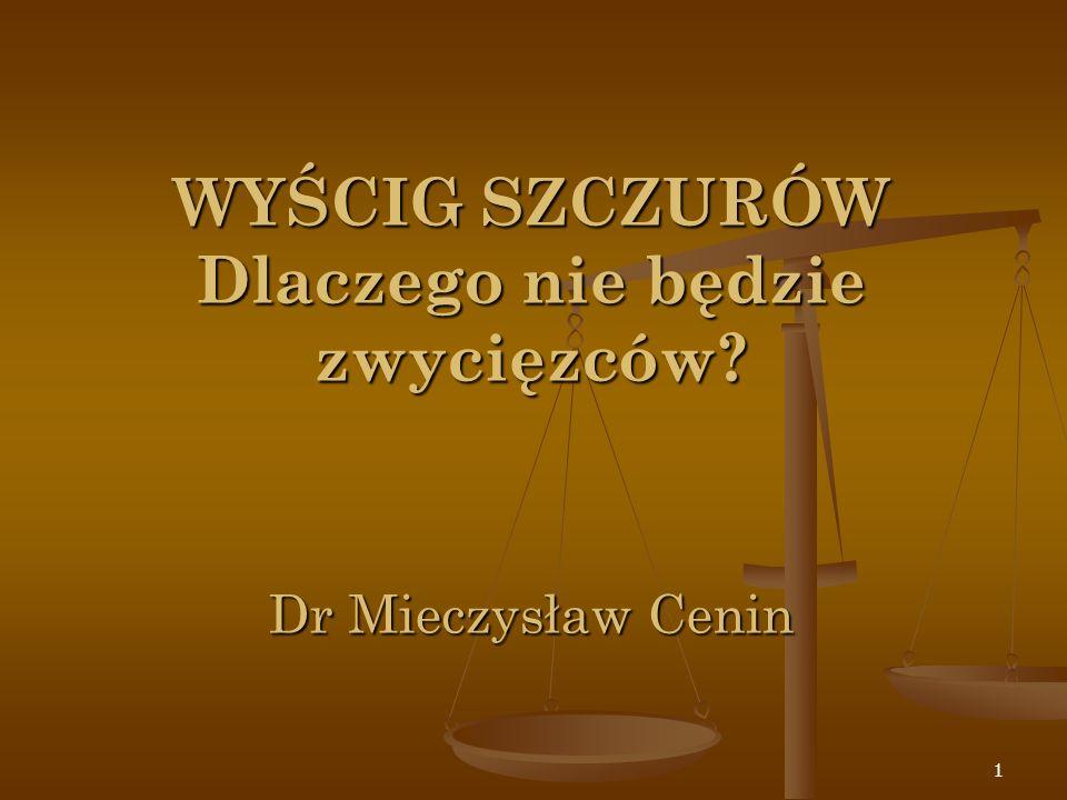 WYŚCIG SZCZURÓW Dlaczego nie będzie zwycięzców Dr Mieczysław Cenin