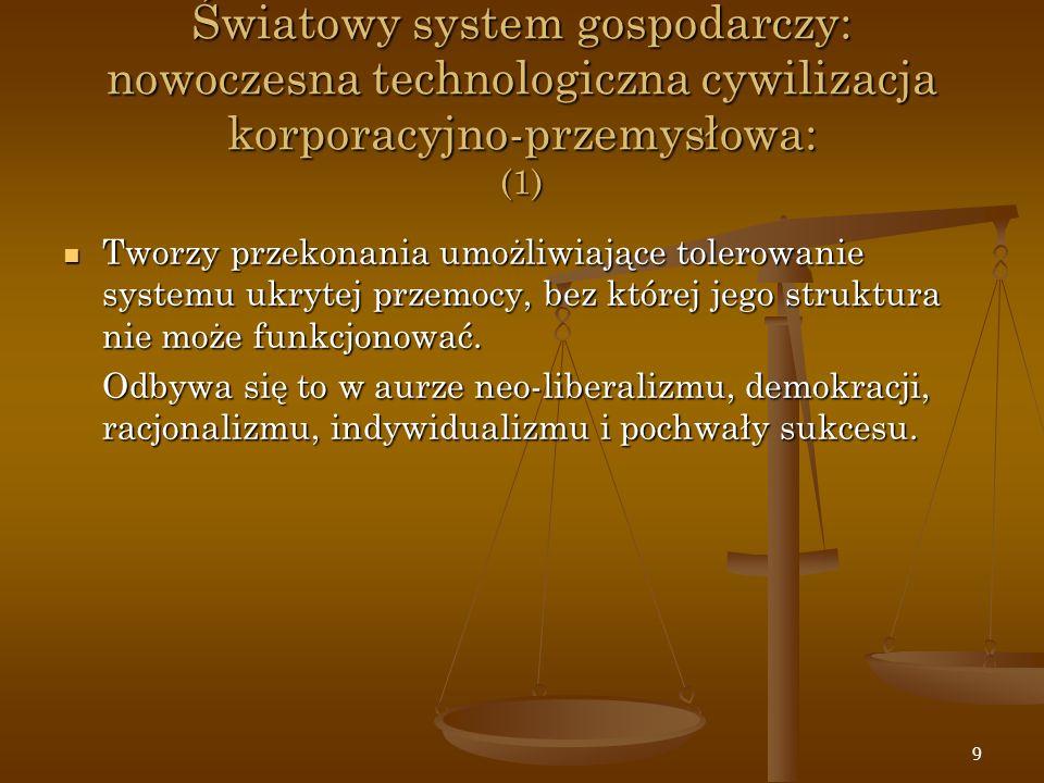 Światowy system gospodarczy: nowoczesna technologiczna cywilizacja korporacyjno-przemysłowa: (1)