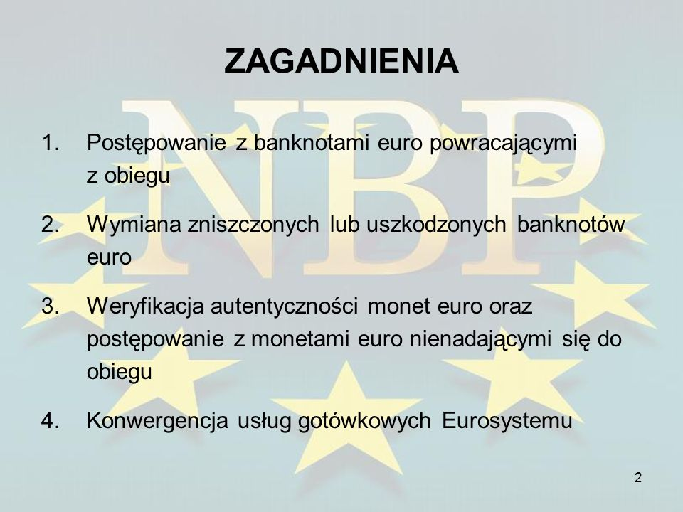 ZAGADNIENIA Postępowanie z banknotami euro powracającymi z obiegu