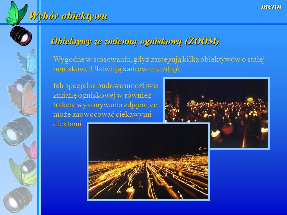 Wybór obiektywu Obiektywy ze zmienną ogniskową (ZOOM) menu