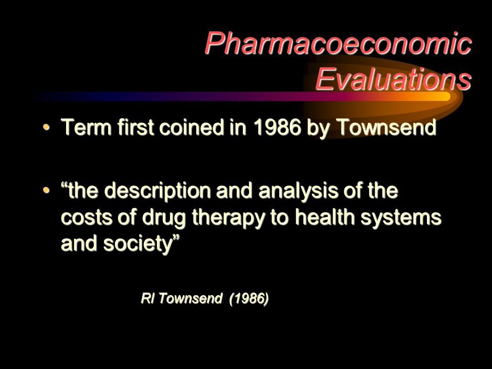 Pharmacoeconomic Evaluations