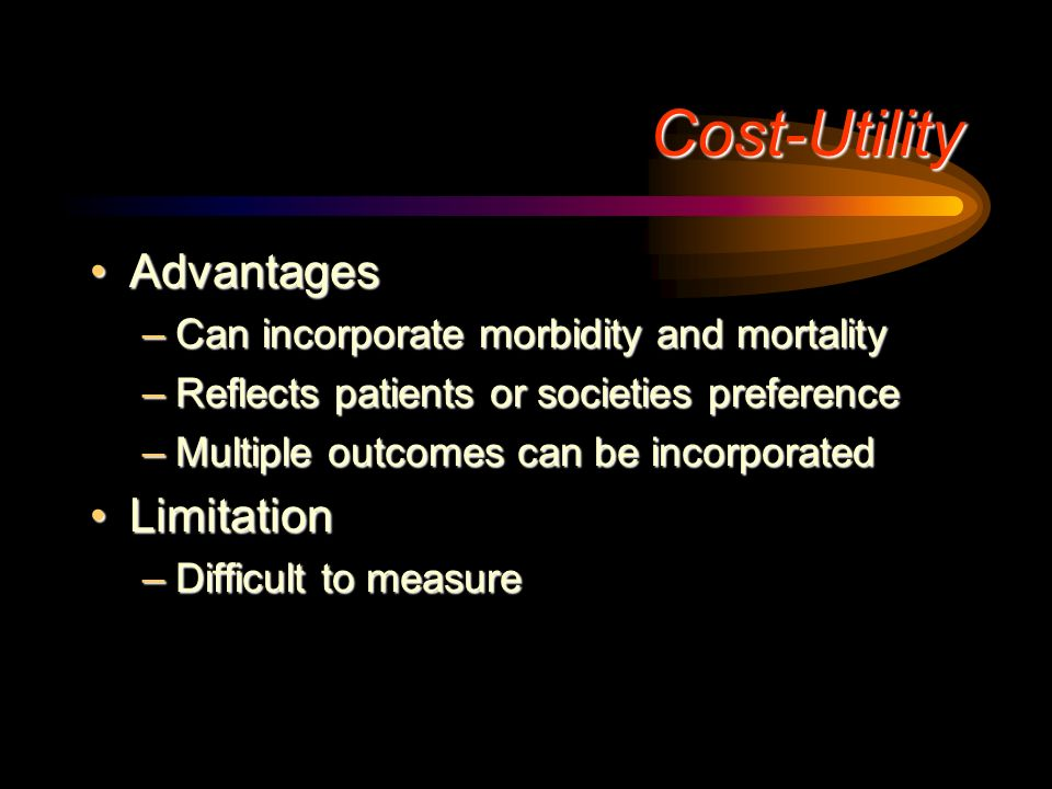 Cost-Utility Advantages Limitation