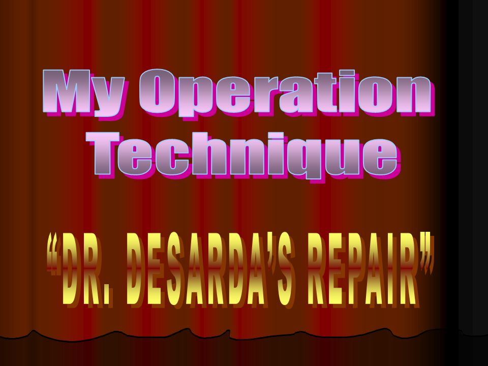 My Operation Technique DR. DESARDA'S REPAIR