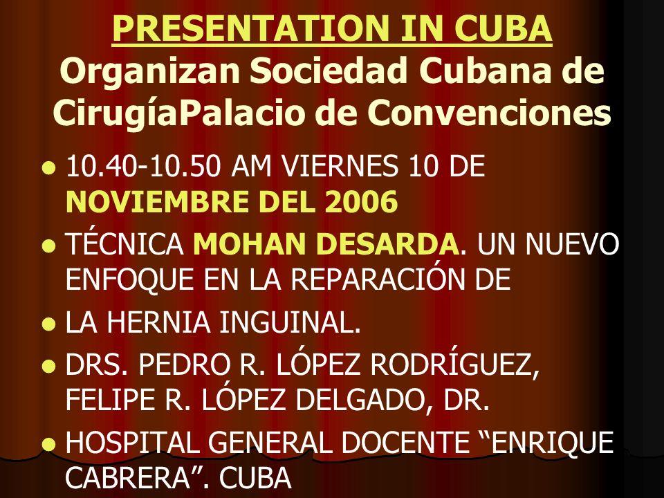 PRESENTATION IN CUBA Organizan Sociedad Cubana de CirugíaPalacio de Convenciones