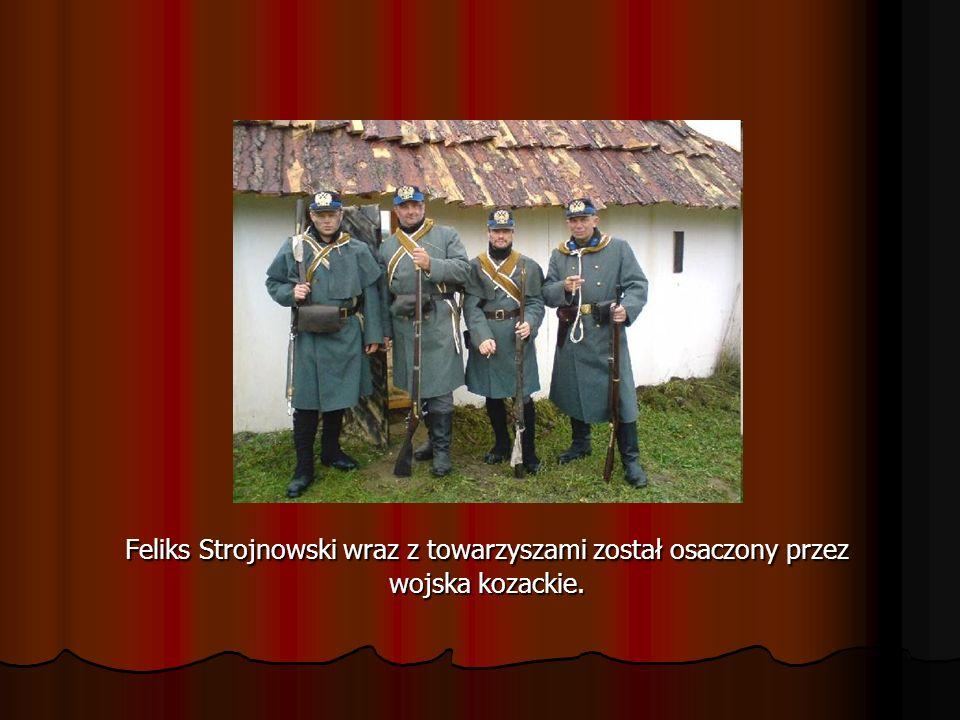 Feliks Strojnowski wraz z towarzyszami został osaczony przez wojska kozackie.