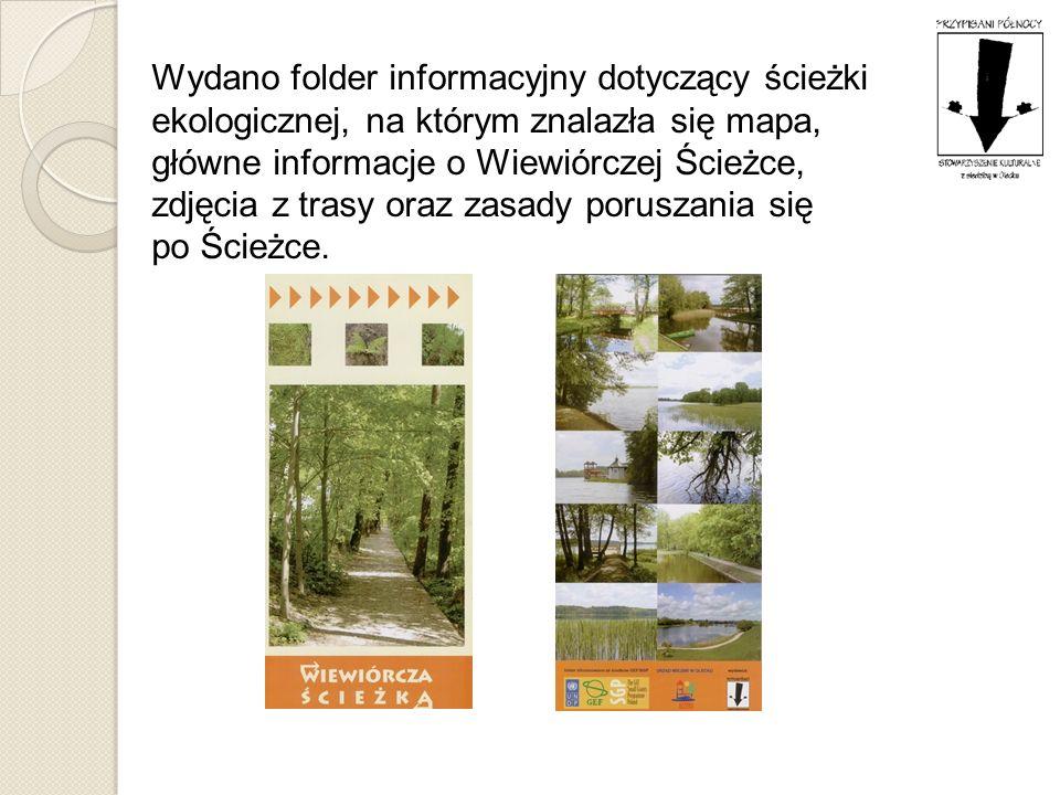 Wydano folder informacyjny dotyczący ścieżki ekologicznej, na którym znalazła się mapa, główne informacje o Wiewiórczej Ścieżce, zdjęcia z trasy oraz zasady poruszania się po Ścieżce.