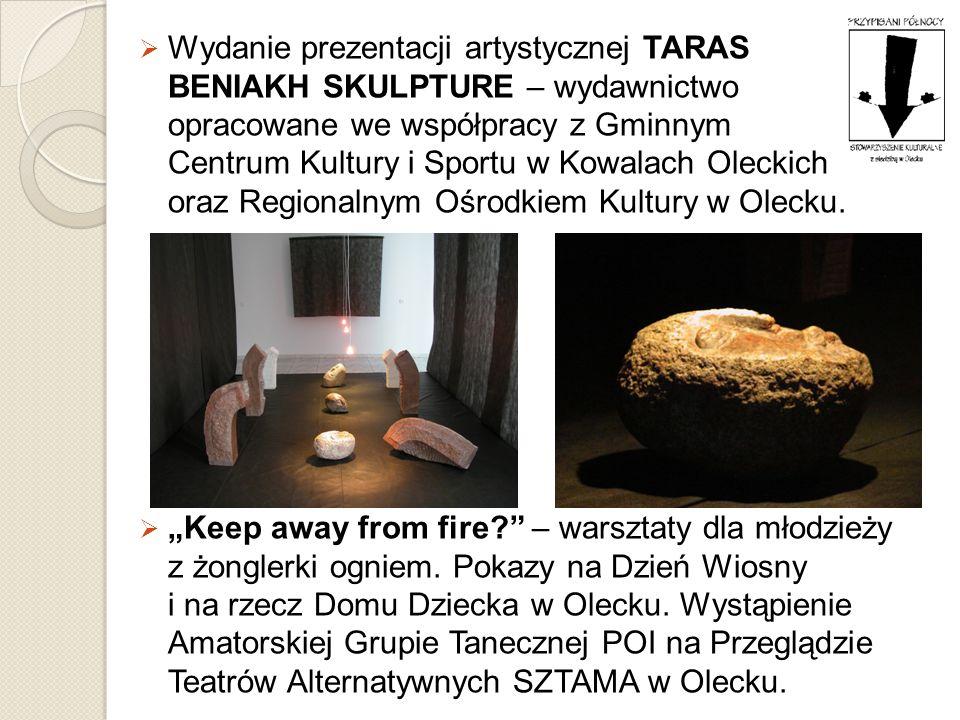 Wydanie prezentacji artystycznej TARAS BENIAKH SKULPTURE – wydawnictwo opracowane we współpracy z Gminnym Centrum Kultury i Sportu w Kowalach Oleckich oraz Regionalnym Ośrodkiem Kultury w Olecku.